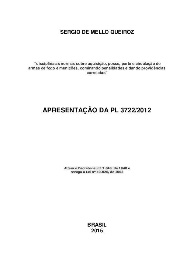 """SERGIO DE MELLO QUEIROZ """"disciplina as normas sobre aquisição, posse, porte e circulação de armas de fogo e munições, comi..."""