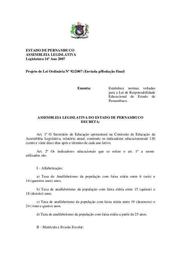 ESTADO DE PERNAMBUCO ASSEMBLEIA LEGISLATIVA Legislatura 16º Ano 2007  Projeto de Lei Ordinária Nº 92/2007 (Enviada p/Redaç...