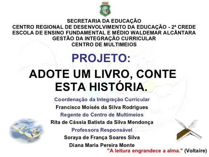 SECRETARIA DA EDUCAÇÃO CENTRO REGIONAL DE DESENVOLVIMENTO DA EDUCAÇÃO - 2ª CREDE ESCOLA DE ENSINO FUNDAMENTAL E MÉDIO WALD...