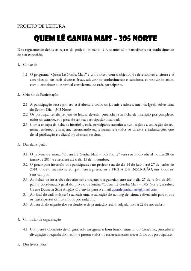 PROJETO DE LEITURA Quem lê ganha mais – 305 norte Este regulamento define as regras do projeto, portanto, é fundamental o ...