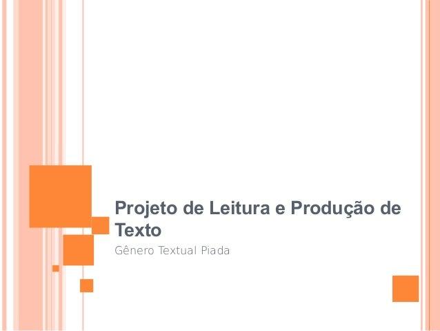 Projeto de Leitura e Produção de Texto Gênero Textual Piada