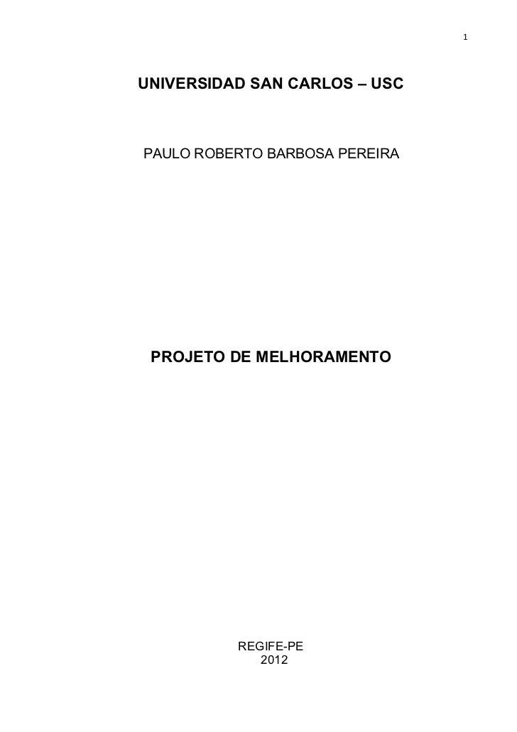 1UNIVERSIDAD SAN CARLOS – USCPAULO ROBERTO BARBOSA PEREIRA PROJETO DE MELHORAMENTO          REGIFE-PE             2012