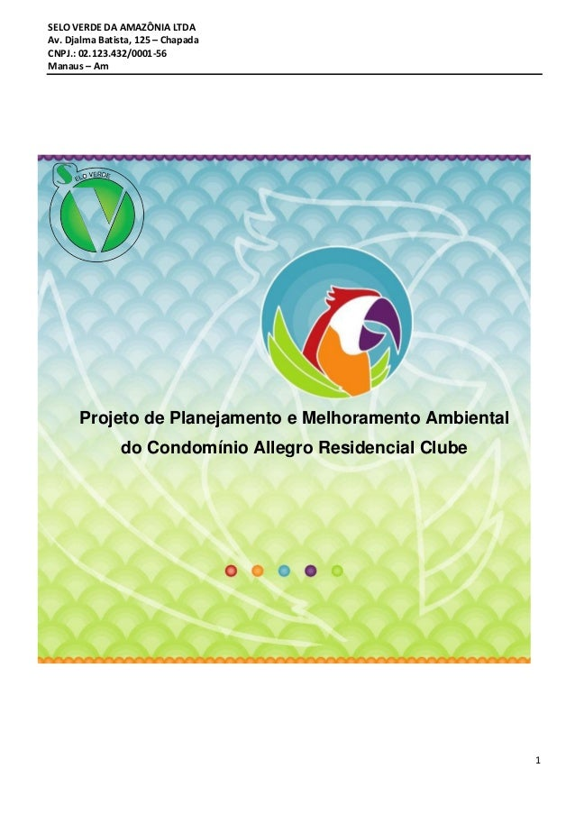 SELO VERDE DA AMAZÔNIA LTDA Av. Djalma Batista, 125 – Chapada CNPJ.: 02.123.432/0001-56 Manaus – Am 1 Projeto de Planejame...