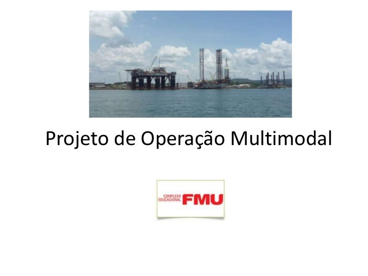 Projeto de Operação Multimodal<br />