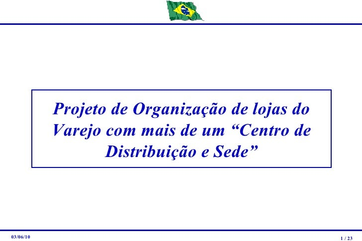 """Projeto de Organização de lojas do Varejo com mais de um """"Centro de Distribuição e Sede"""""""