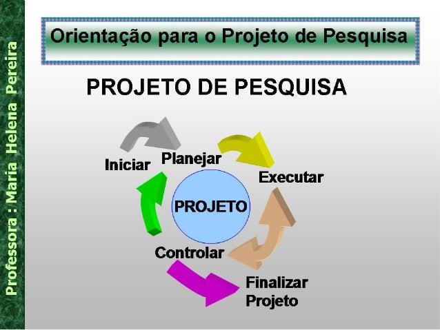 ORIENTAÇÃO PARA O PROJETO DE PESQUISA