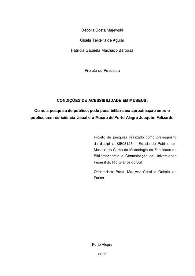 Débora Costa Majewski Gisela Teixeira de Aguiar Patrícia Gabriela Machado Barbosa  Projeto de Pesquisa  CONDIÇÕES DE ACESS...
