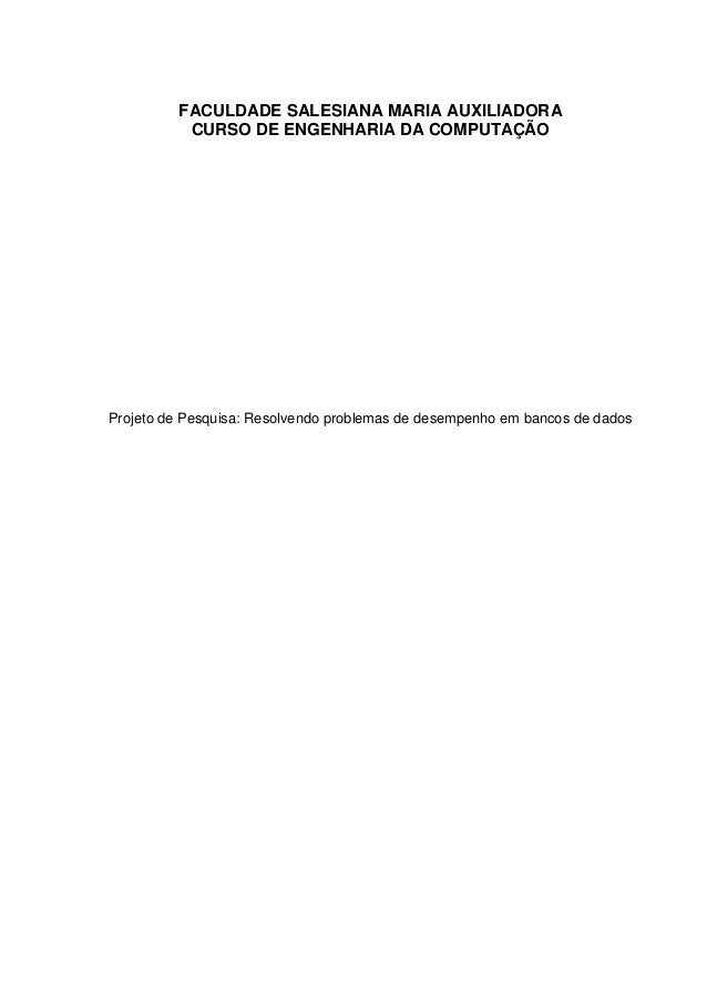 FACULDADE SALESIANA MARIA AUXILIADORA CURSO DE ENGENHARIA DA COMPUTAÇÃO  Projeto de Pesquisa: Resolvendo problemas de dese...