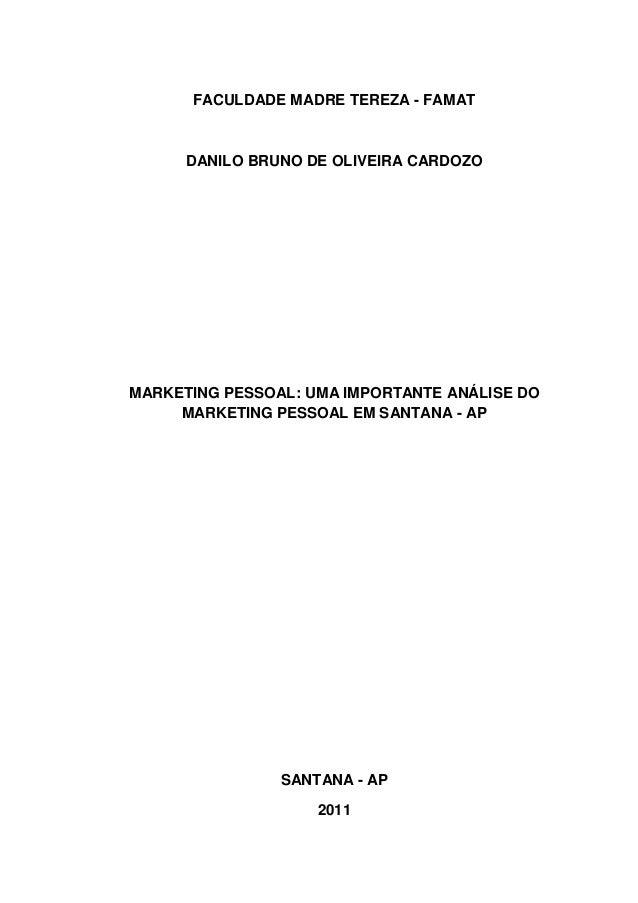 FACULDADE MADRE TEREZA - FAMAT DANILO BRUNO DE OLIVEIRA CARDOZO MARKETING PESSOAL: UMA IMPORTANTE ANÁLISE DO MARKETING PES...