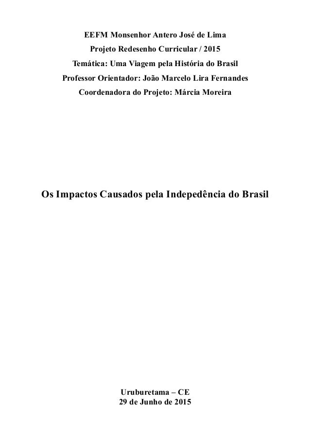 EEFM Monsenhor Antero José de Lima Projeto Redesenho Curricular / 2015 Temática: Uma Viagem pela História do Brasil Profes...