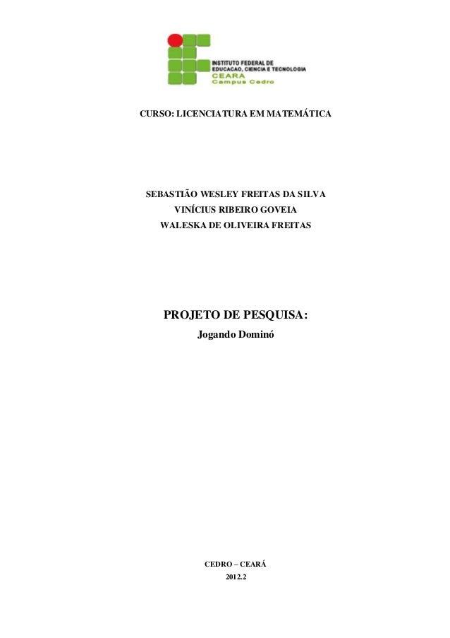 CURSO: LICENCIATURA EM MATEMÁTICA SEBASTIÃO WESLEY FREITAS DA SILVA VINÍCIUS RIBEIRO GOVEIA WALESKA DE OLIVEIRA FREITAS PR...