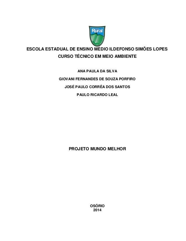 ESCOLA ESTADUAL DE ENSINO MÉDIO ILDEFONSO SIMÕES LOPES CURSO TÉCNICO EM MEIO AMBIENTE ANA PAULA DA SILVA GIOVANI FERNANDES...