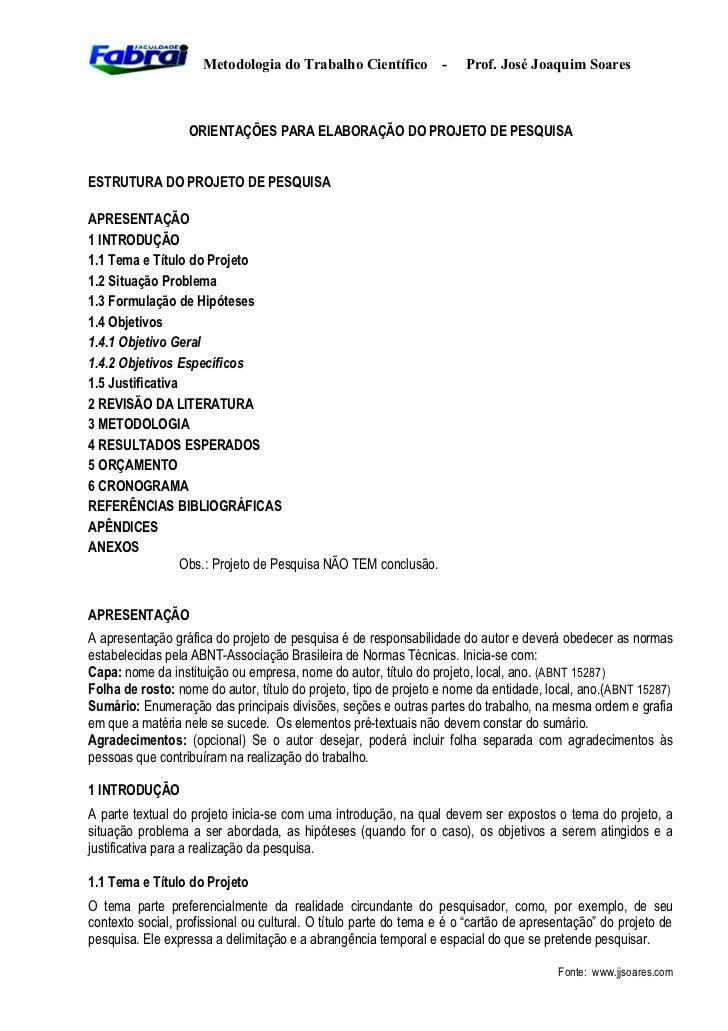 Metodologia do Trabalho Científico           -   Prof. José Joaquim Soares                  ORIENTAÇÕES PARA ELABORAÇÃO DO...