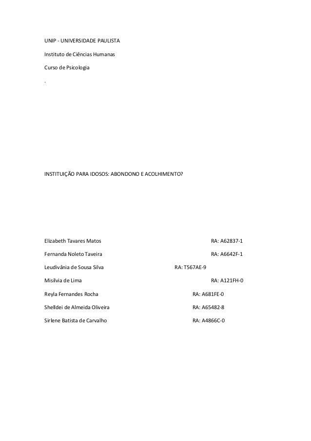 UNIP - UNIVERSIDADE PAULISTAInstituto de Ciências HumanasCurso de Psicologia.INSTITUIÇÃO PARA IDOSOS: ABONDONO E ACOLHIMEN...