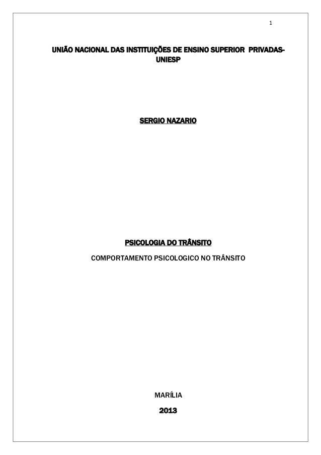 1 UNIÃO NACIONAL DAS INSTITUIÇÕES DE ENSINO SUPERIOR PRIVADAS- UNIESP SERGIO NAZARIO PSICOLOGIA DO TRÂNSITO COMPORTAMENTO ...