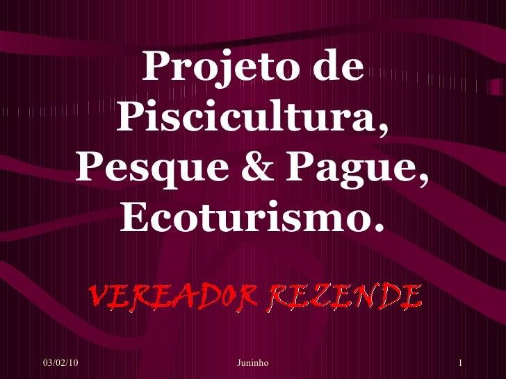Projeto De Piscicultura, Pesque & Pague,