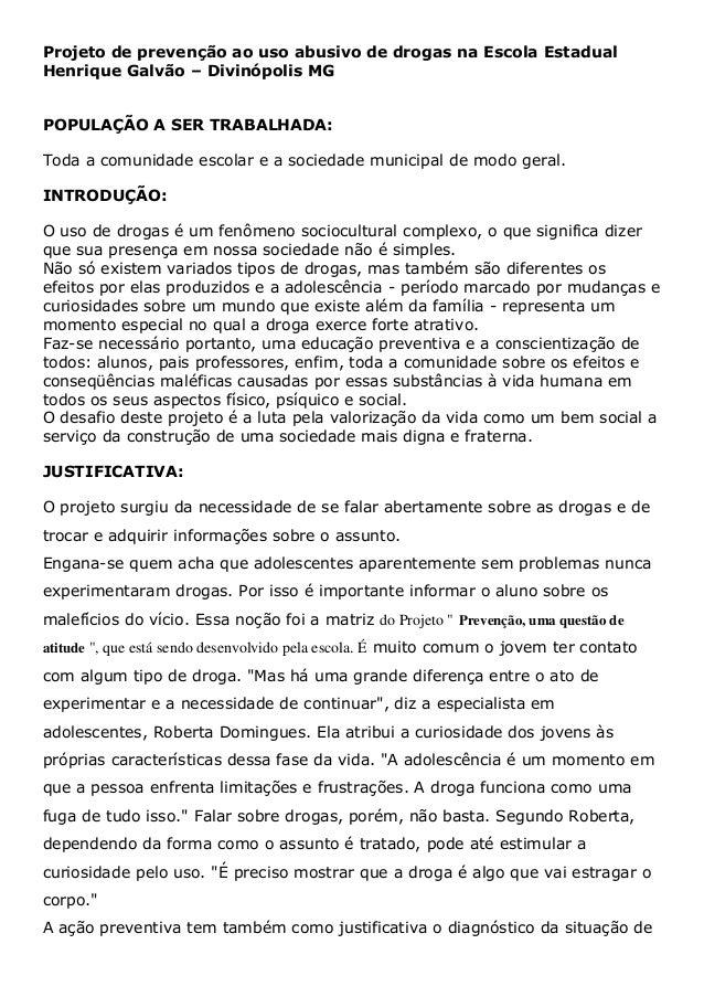 Projeto de prevenção ao uso abusivo de drogas na Escola EstadualHenrique Galvão – Divinópolis MGPOPULAÇÃO A SER TRABALHADA...