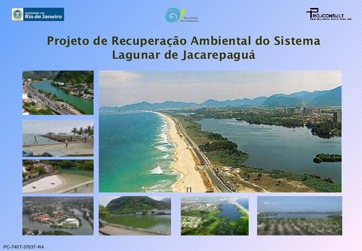 Projeto de Recuperação Ambiental do Sistema Lagunar de Jacarepaguá PC-7407-37637-R4