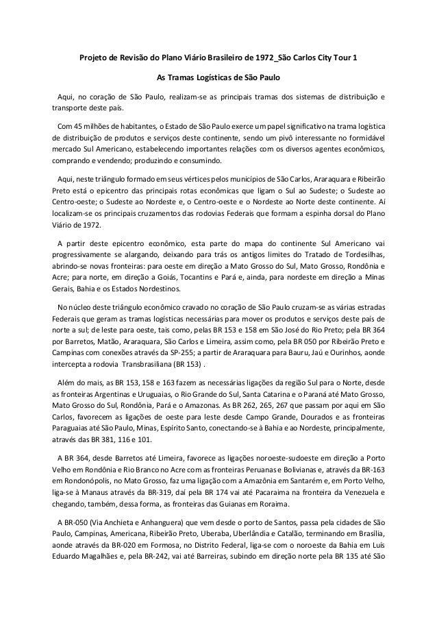 Projeto de Revisão do Plano Viário Brasileiro de 1972_São Carlos City Tour 1 As Tramas Logísticas de São Paulo Aqui, no co...