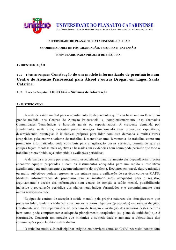UNIVERSIDADE DO PLANALTO CATARINENSE                           Av. Castelo Branco, 170 - CEP 88.509-900 - Lages - SC - Cx....