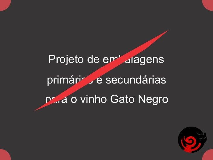 Projeto de embalagensprimárias e secundáriaspara o vinho Gato Negro