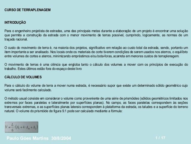 CURSO DE TERRAPLENAGEM  INTRODUÇÃO  Para o engenheiro projetista de estradas, uma das principais metas durante a elaboraçã...