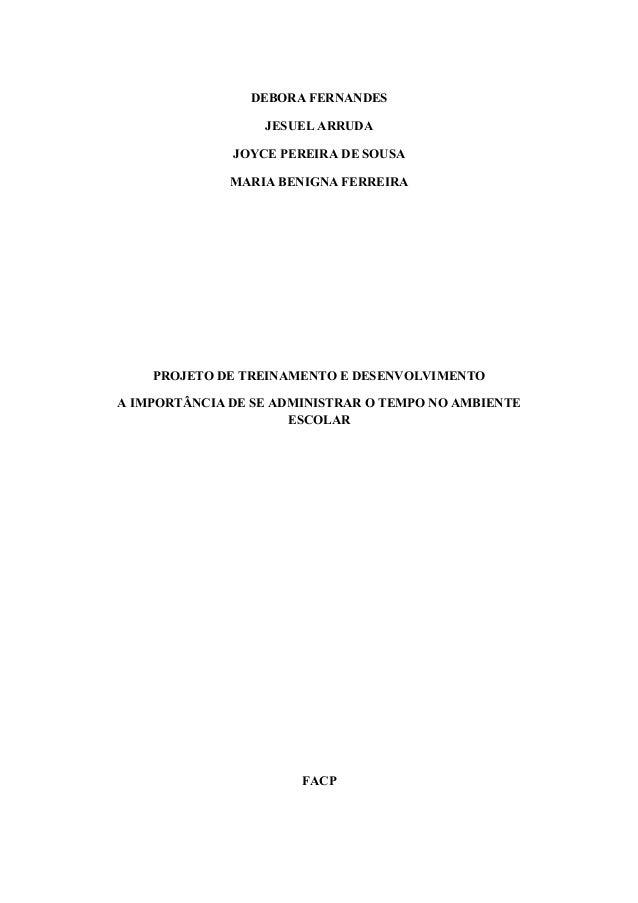 DEBORA FERNANDES JESUEL ARRUDA JOYCE PEREIRA DE SOUSA MARIA BENIGNA FERREIRA PROJETO DE TREINAMENTO E DESENVOLVIMENTO A IM...