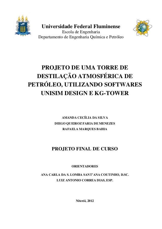 Universidade Federal Fluminense Escola de Engenharia Departamento de Engenharia Química e Petróleo PROJETO DE UMA TORRE DE...