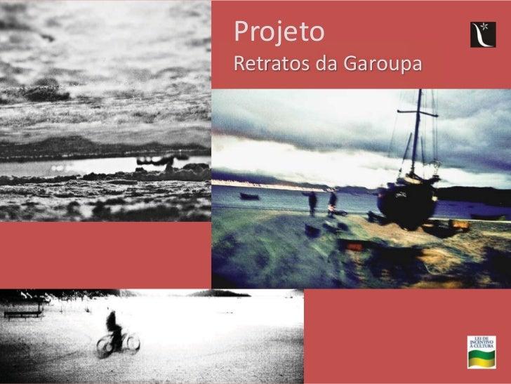 ProjetoRetratos da Garoupa