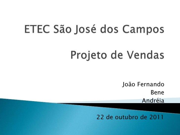 João Fernando                 Bene              Andréia22 de outubro de 2011