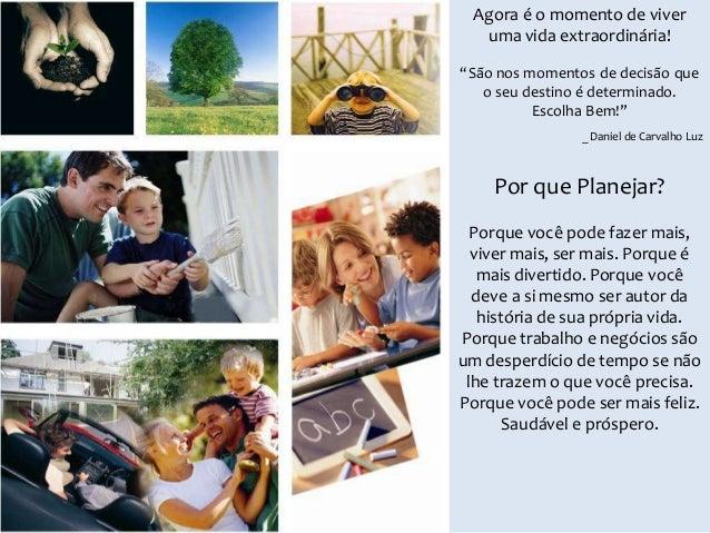Projeto de vida   2014 Slide 2