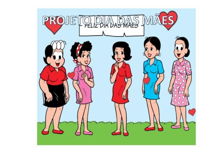 •  O tema Dia    realmente       das Mães    para se tra é maravilhoso               b     aquela cria alhar, não há   fiq...