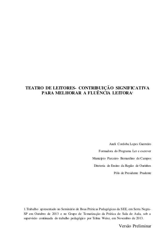 TEATRO DE LEITORES- CONTRIBUIÇÃO SIGNIFICATIVA PARA MELHORAR A FLUÊNCIA LEITORA1 Aneli Cordoba Lopes Guerreiro Formadora d...