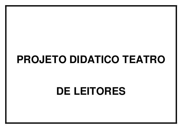PROJETO DIDATICO TEATRO DE LEITORES