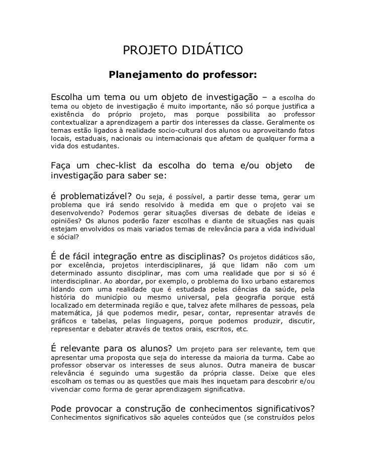 PROJETO DIDÁTICO                 Planejamento do professor:Escolha um tema ou um objeto de investigação –                 ...