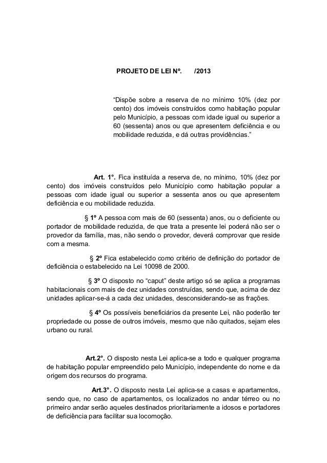 """PROJETO DE LEI Nº.  /2013  """"Dispõe sobre a reserva de no mínimo 10% (dez por cento) dos imóveis construídos como habitação..."""
