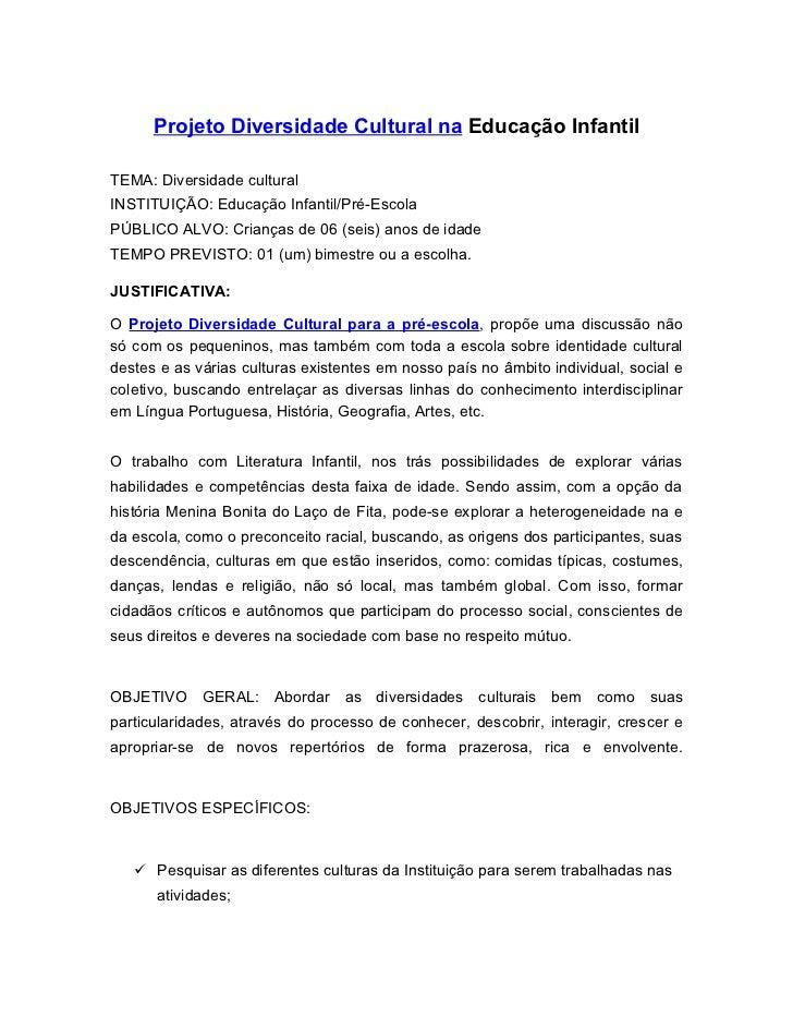 Projeto Diversidade Cultural na Educação InfantilTEMA: Diversidade culturalINSTITUIÇÃO: Educação Infantil/Pré-EscolaPÚBLIC...