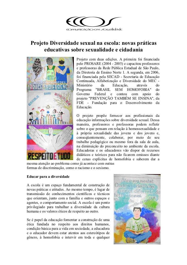 Projeto Diversidade sexual na escola: novas práticas       educativas sobre sexualidade e cidadania                       ...