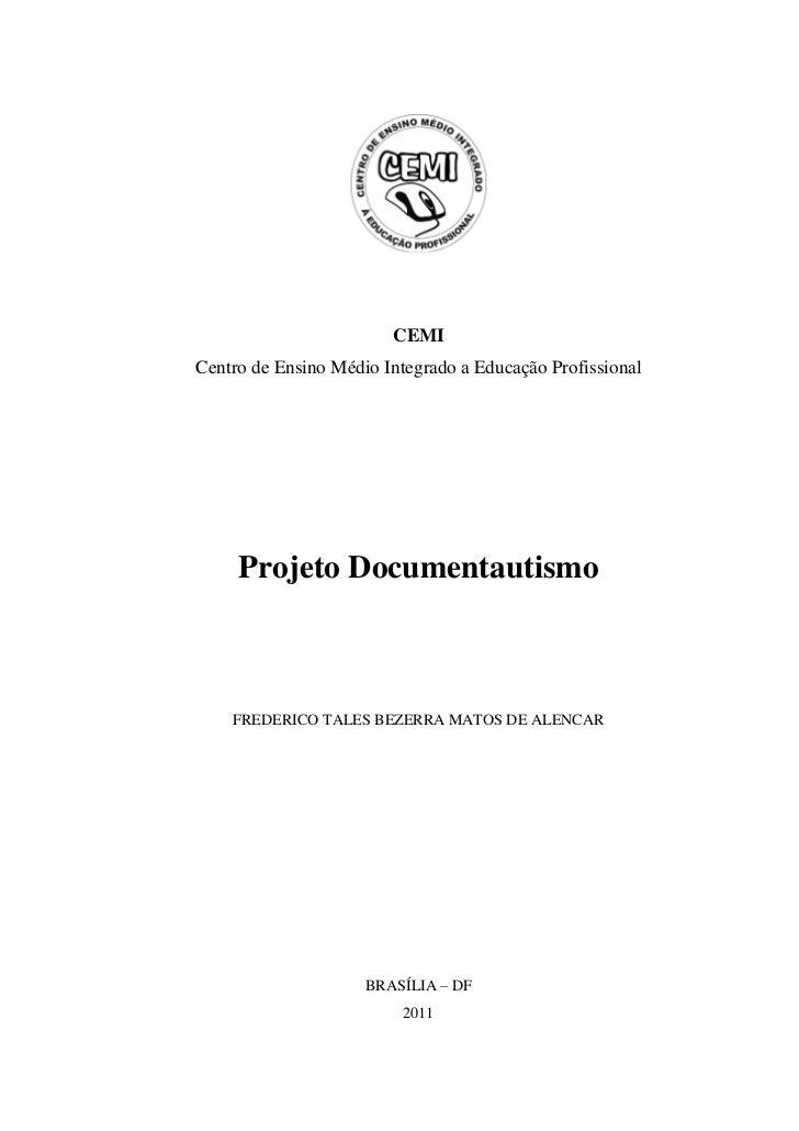CEMICentro de Ensino Médio Integrado a Educação Profissional     Projeto Documentautismo    FREDERICO TALES BEZERRA MATOS ...
