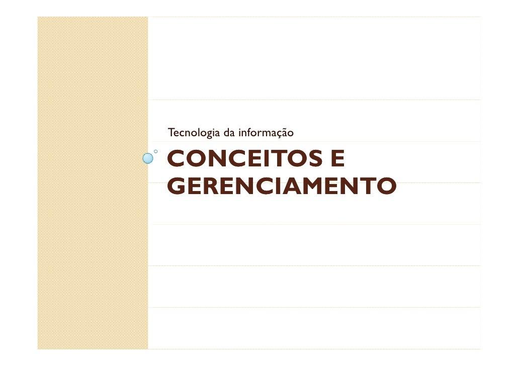 Tecnologia da informaçãoCONCEITOS EGERENCIAMENTO