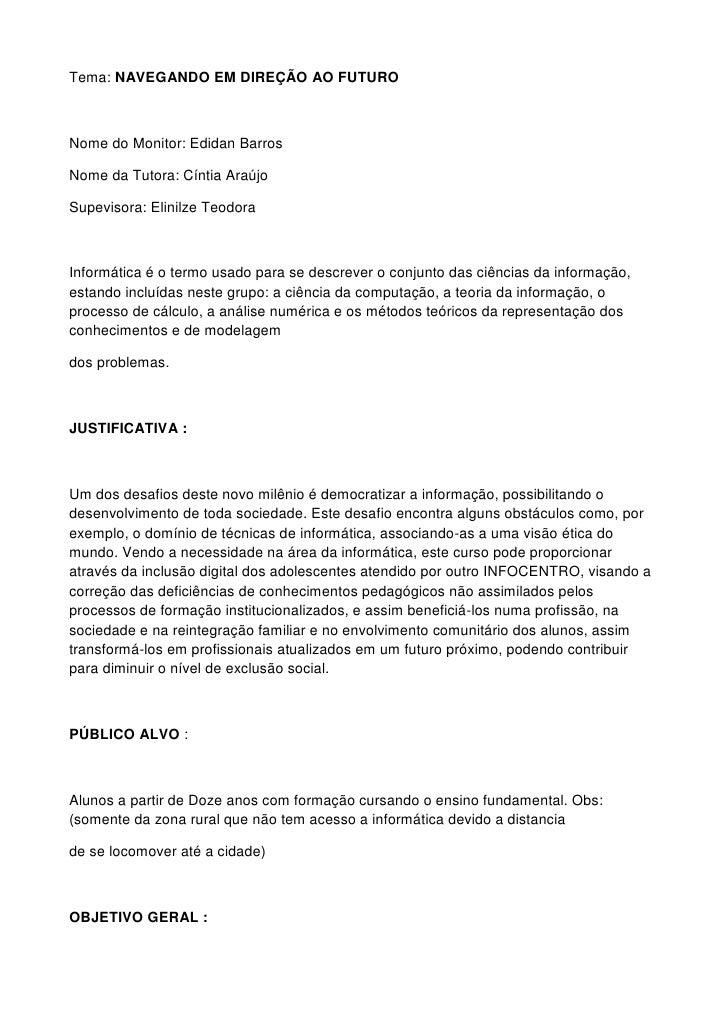 Tema: NAVEGANDO EM DIREÇÃO AO FUTURONome do Monitor: Edidan BarrosNome da Tutora: Cíntia AraújoSupevisora: Elinilze Teodor...