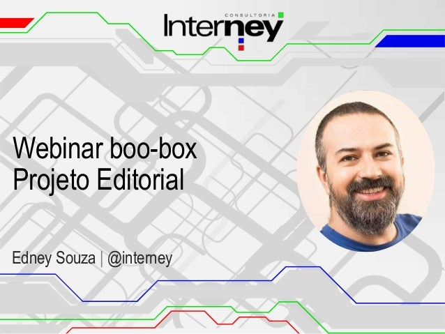 Webinar boo-box Projeto Editorial Edney Souza | @interney