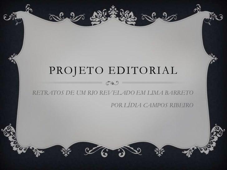 PROJETO EDITORIALRETRATOS DE UM RIO REVELADO EM LIMA BARRETO                     POR LÍDIA CAMPOS RIBEIRO