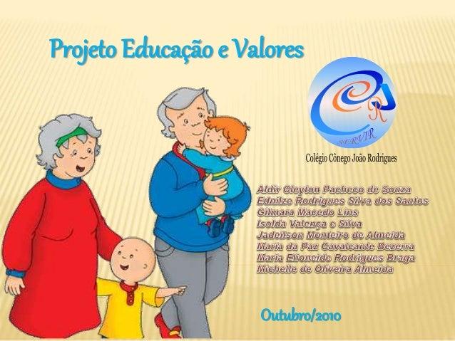 Projeto Educação e Valores Outubro/2010