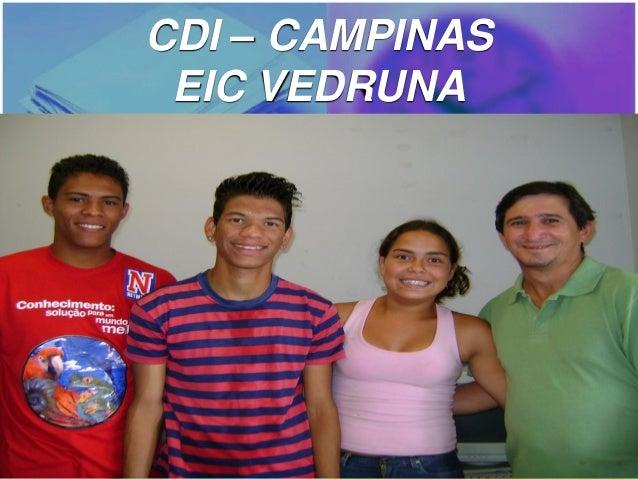 CDI – CAMPINAS EIC VEDRUNA FOTO