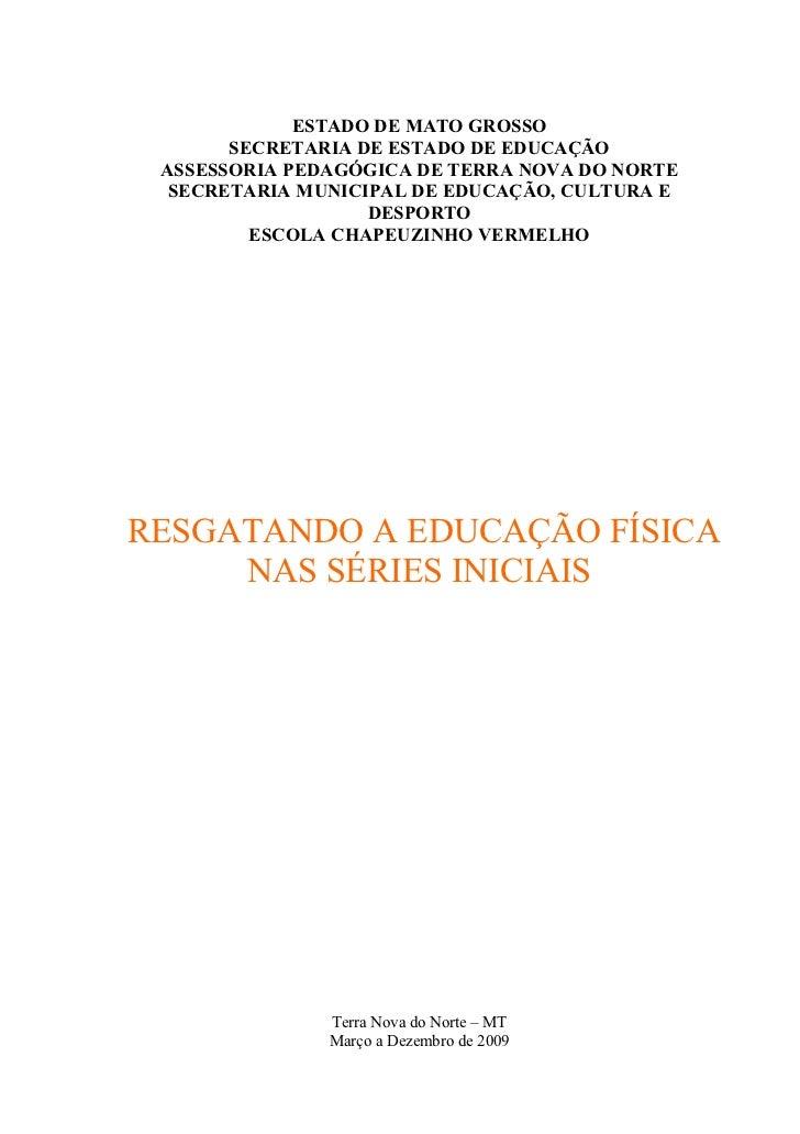 ESTADO DE MATO GROSSO        SECRETARIA DE ESTADO DE EDUCAÇÃO  ASSESSORIA PEDAGÓGICA DE TERRA NOVA DO NORTE   SECRETARIA M...