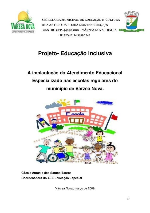 1  SECRETARIA MUNICIPAL DE EDUCAÇÃO E CULTURA  RUA ANTERO DA ROCHA MONTENEGRO, S/N  CENTRO CEP. 44690-000 –– VÁRZEA NOVA –...