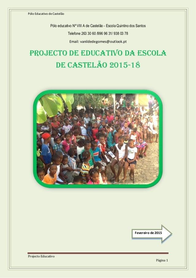 Pólo Educativo de Castelão Projecto Educativo Página 1 Pólo educativo Nº VIII A de Castelão - Escola Quintino dos Santos T...