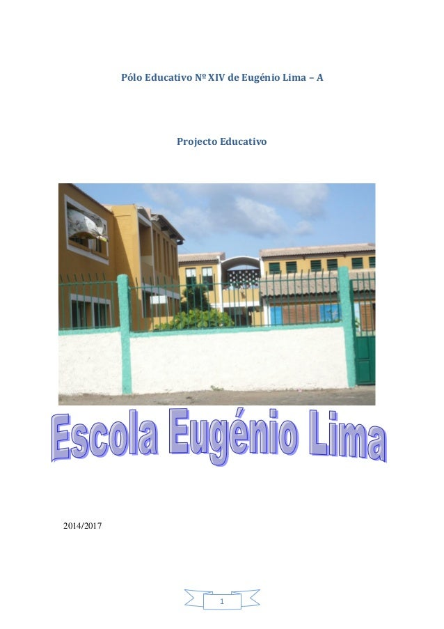 1 Pólo Educativo Nº XIV de Eugénio Lima – A Projecto Educativo 2014/2017
