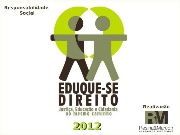 2012 2012 Realização 2012 Responsabilidade  Social